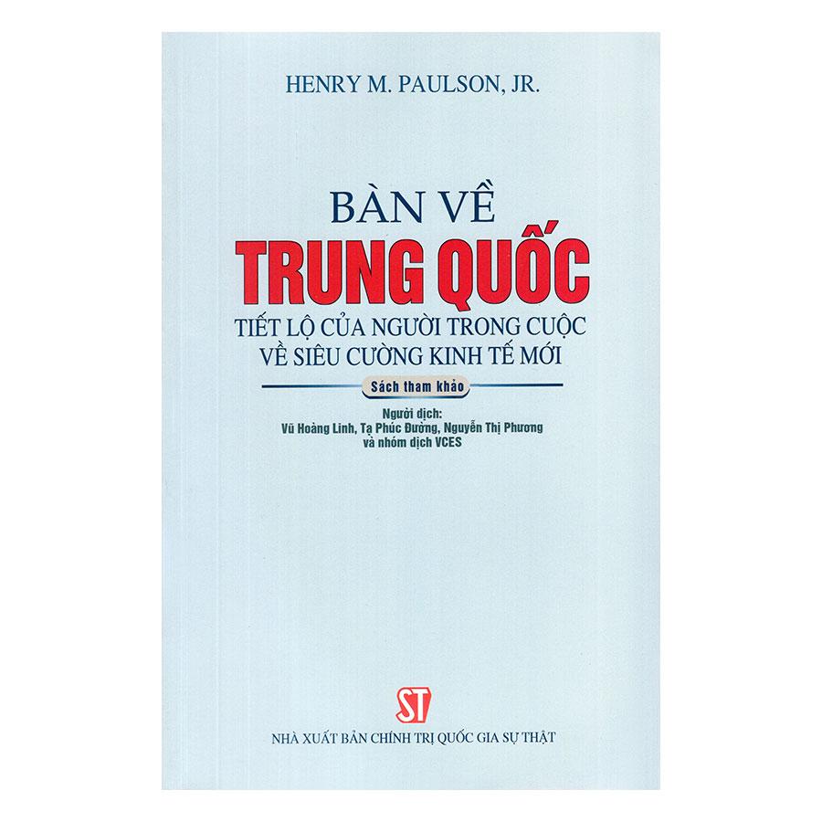 Bàn Về Trung Quốc: Tiết Lộ Của Người Trong Cuộc Về Siêu Cường Kinh Tế Mới - 899138 , 6171415367317 , 62_5542661 , 200000 , Ban-Ve-Trung-Quoc-Tiet-Lo-Cua-Nguoi-Trong-Cuoc-Ve-Sieu-Cuong-Kinh-Te-Moi-62_5542661 , tiki.vn , Bàn Về Trung Quốc: Tiết Lộ Của Người Trong Cuộc Về Siêu Cường Kinh Tế Mới