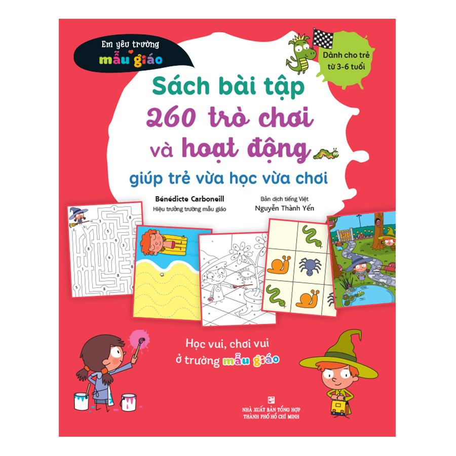 Sách Bài Tập 260 Trò Chơi Và Hoạt Động Giúp Trẻ Vừa Học Vừa Chơi