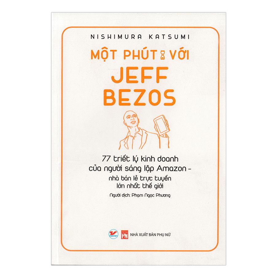 Một Phút Với Jeff Bezos - 1353590 , 6704876871477 , 62_11187984 , 75000 , Mot-Phut-Voi-Jeff-Bezos-62_11187984 , tiki.vn , Một Phút Với Jeff Bezos