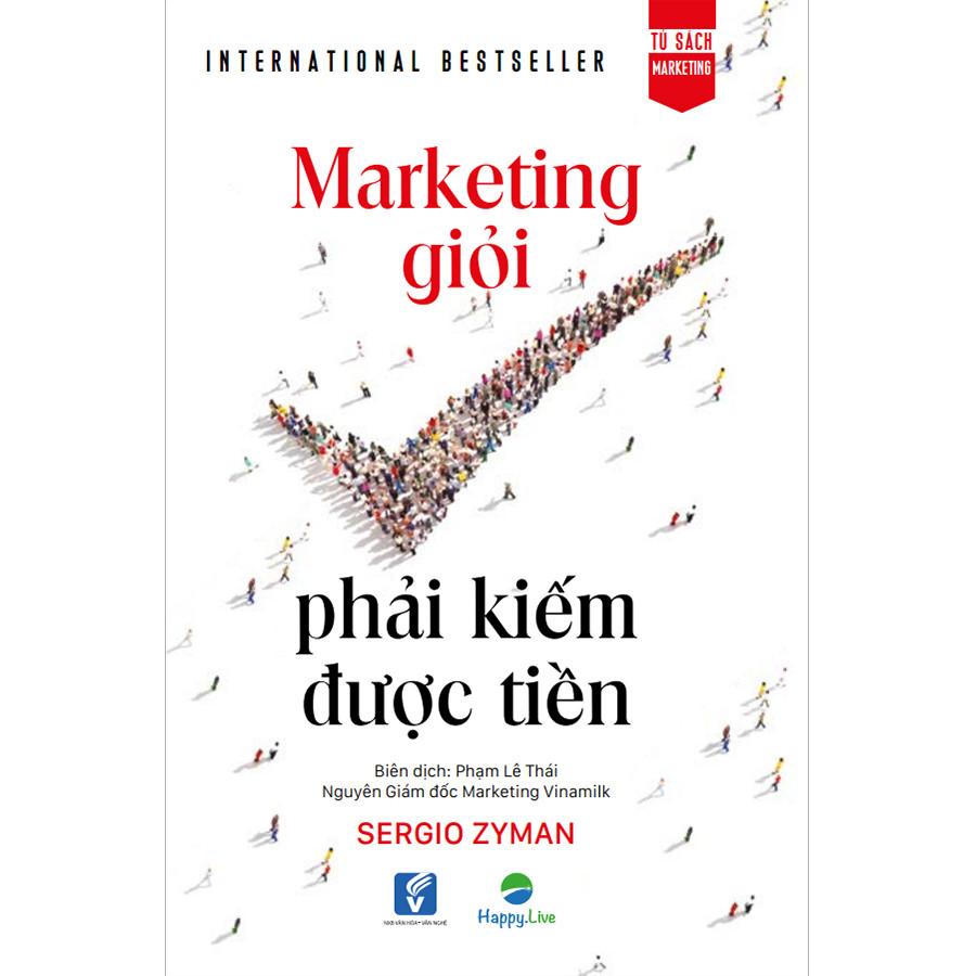 Marketing giỏi phải kiếm được tiền - The end of marketing as we know it - 1212345 , 7765177607157 , 62_5112977 , 299000 , Marketing-gioi-phai-kiem-duoc-tien-The-end-of-marketing-as-we-know-it-62_5112977 , tiki.vn , Marketing giỏi phải kiếm được tiền - The end of marketing as we know it