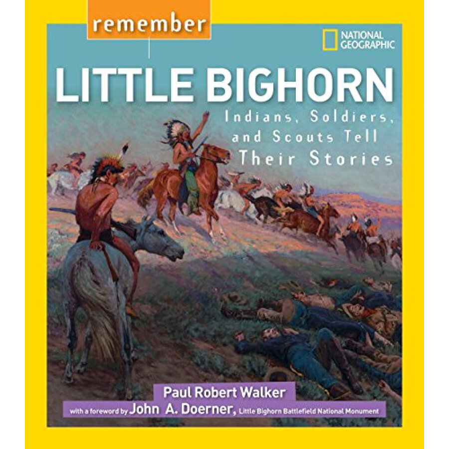 Remember Little Bighorn  Indians Soldiers and Scouts Tell Their Stories
