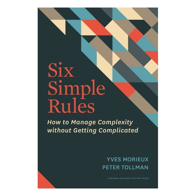 Harvard Business Review: Six Simple Rules - 1276031 , 7870690354218 , 62_11505725 , 846000 , Harvard-Business-Review-Six-Simple-Rules-62_11505725 , tiki.vn , Harvard Business Review: Six Simple Rules