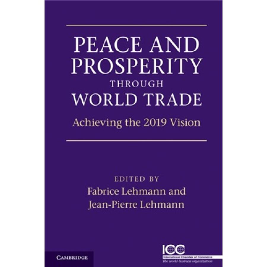 Peace and Prosperity Through World Trade:Achieving the 2019 Vision - 1235306 , 3976378089510 , 62_5264781 , 1029000 , Peace-and-Prosperity-Through-World-TradeAchieving-the-2019-Vision-62_5264781 , tiki.vn , Peace and Prosperity Through World Trade:Achieving the 2019 Vision
