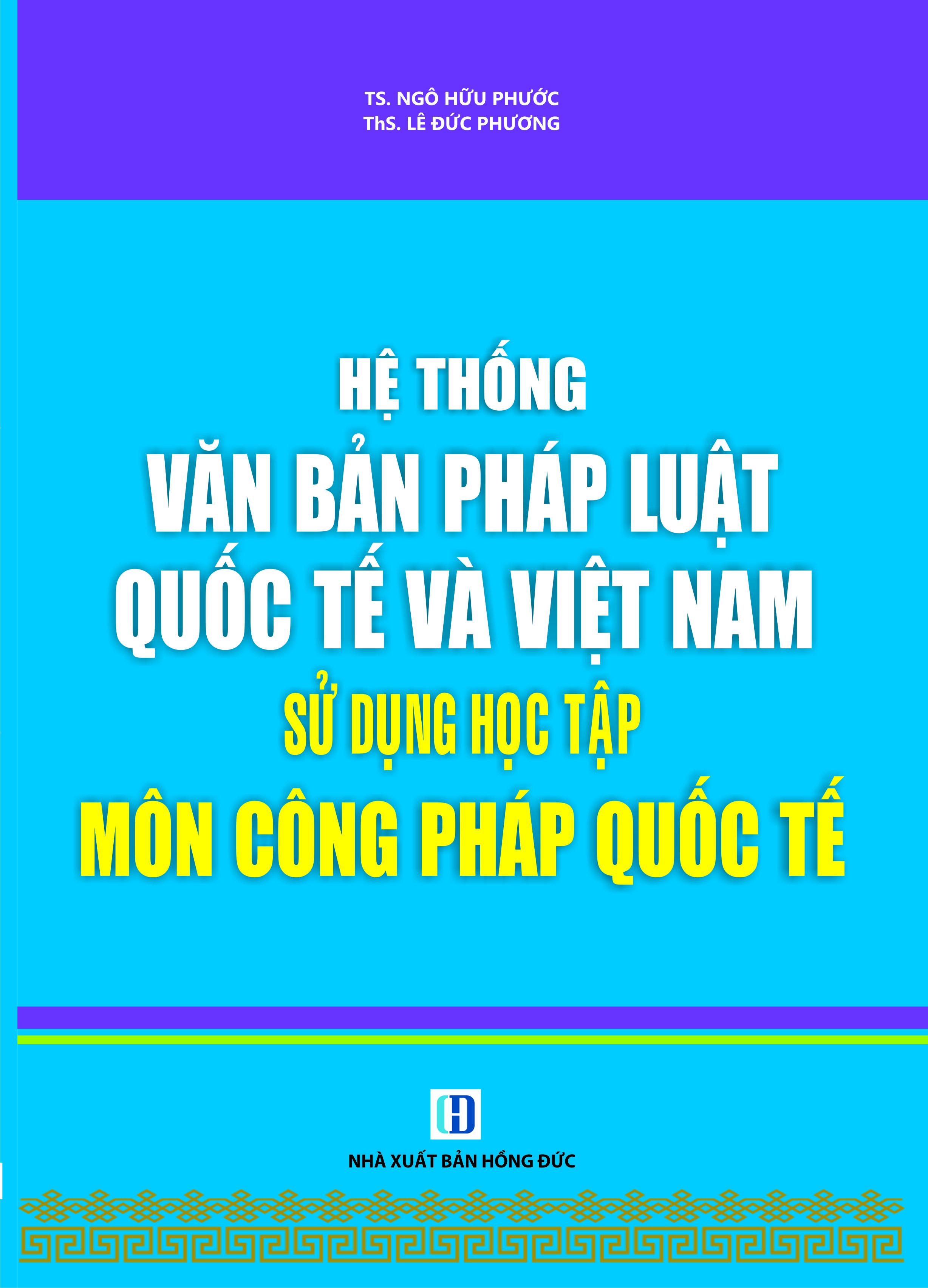 Hệ Thống Văn Bản Pháp Luật Quốc Tế Và Việt Nam Sử Dụng Học Tập Môn Công Pháp Quốc Tế - 960470 , 8396998897909 , 62_2238639 , 115000 , He-Thong-Van-Ban-Phap-Luat-Quoc-Te-Va-Viet-Nam-Su-Dung-Hoc-Tap-Mon-Cong-Phap-Quoc-Te-62_2238639 , tiki.vn , Hệ Thống Văn Bản Pháp Luật Quốc Tế Và Việt Nam Sử Dụng Học Tập Môn Công Pháp Quốc Tế