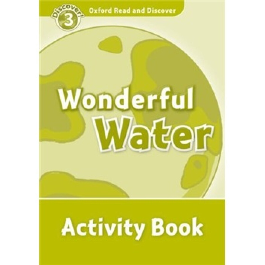 Oxford Read and Discover Level 3: Wonderful Water Activity Book - 1237448 , 9259231469969 , 62_5271309 , 166000 , Oxford-Read-and-Discover-Level-3-Wonderful-Water-Activity-Book-62_5271309 , tiki.vn , Oxford Read and Discover Level 3: Wonderful Water Activity Book