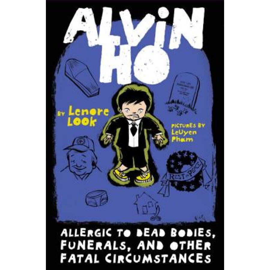Alvin Ho: Allergic to Dead Bodies Funerals and Other Fatal Circumstances