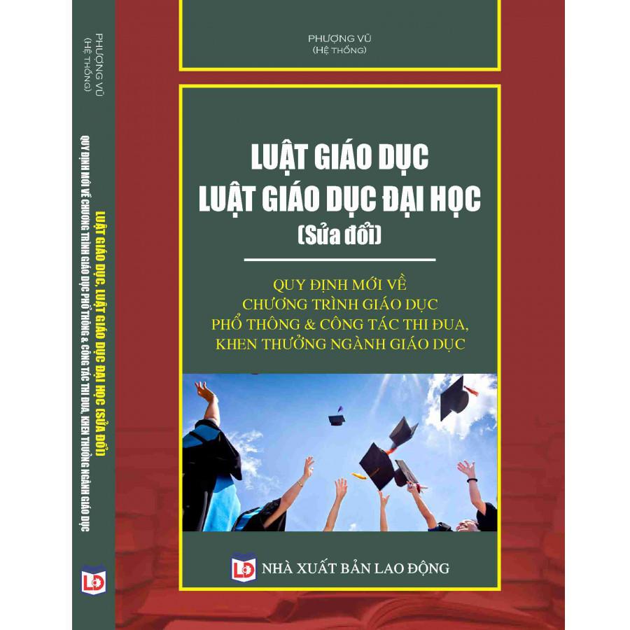 Luật Giáo dục – Luật Giáo dục đại học (sửa đổi) – Quy định mới về chương trình giáo dục phổ thông ...