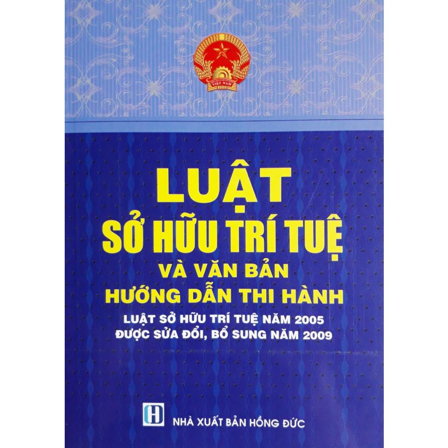 Luật Sở Hữu Trí Tuệ Và Văn Bản Hướng Dẫn Thi Hành