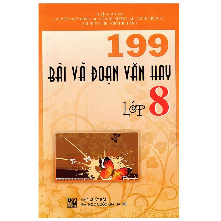 199 Bài Và Đoạn Văn Hay Lớp 8 (Tái Bản)