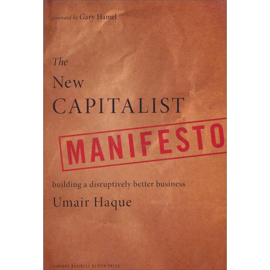 The New Capitalist Manifesto: Building a Disruptively Better Business - 1231533 , 7424673334614 , 62_5254609 , 656000 , The-New-Capitalist-Manifesto-Building-a-Disruptively-Better-Business-62_5254609 , tiki.vn , The New Capitalist Manifesto: Building a Disruptively Better Business
