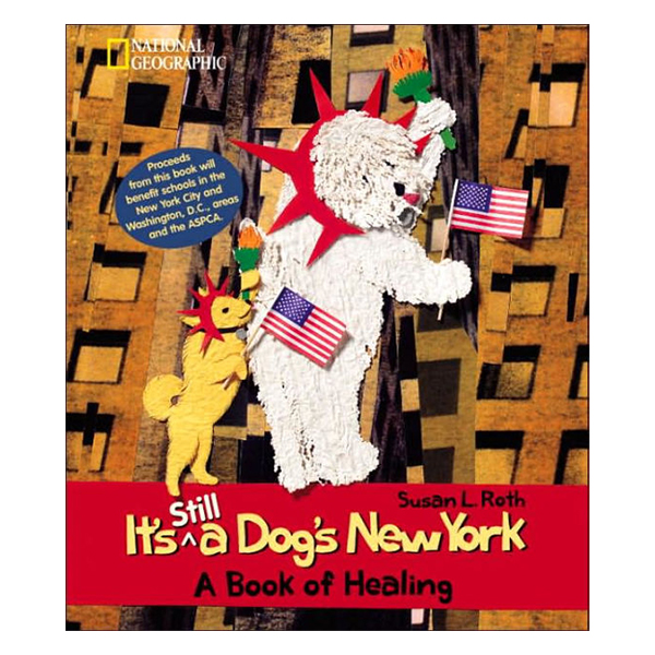 Its Still a Dogs New York: A Book of Healing