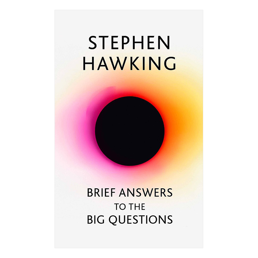 Brief Answers to the Big Questions: the final book from Stephen Hawking - 1602066 , 2872648702039 , 62_10761136 , 512000 , Brief-Answers-to-the-Big-Questions-the-final-book-from-Stephen-Hawking-62_10761136 , tiki.vn , Brief Answers to the Big Questions: the final book from Stephen Hawking