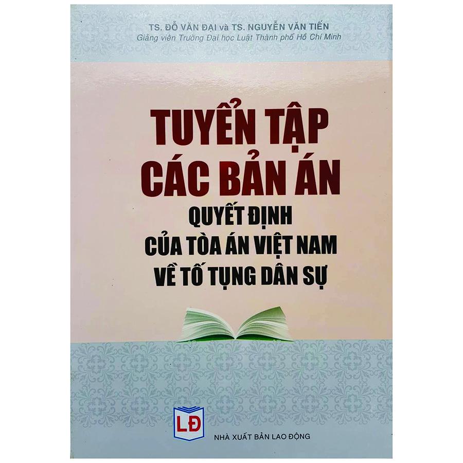 Tuyển Tập Các Bản Án Quyết Định Của Tòa Án Việt Nam Về Tố Tụng Dân Sự - 1056658 , 6154139891221 , 62_3497387 , 350000 , Tuyen-Tap-Cac-Ban-An-Quyet-Dinh-Cua-Toa-An-Viet-Nam-Ve-To-Tung-Dan-Su-62_3497387 , tiki.vn , Tuyển Tập Các Bản Án Quyết Định Của Tòa Án Việt Nam Về Tố Tụng Dân Sự