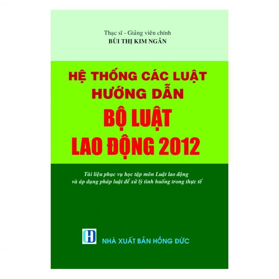 Hệ Thống Các Luật Hướng Dẫn Bộ Luật Lao Động 2012