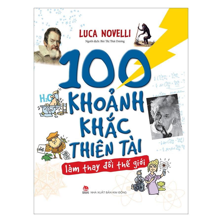 100 Khoảnh Khắc Thiên Tài Làm Thay Đổi Thế Giới