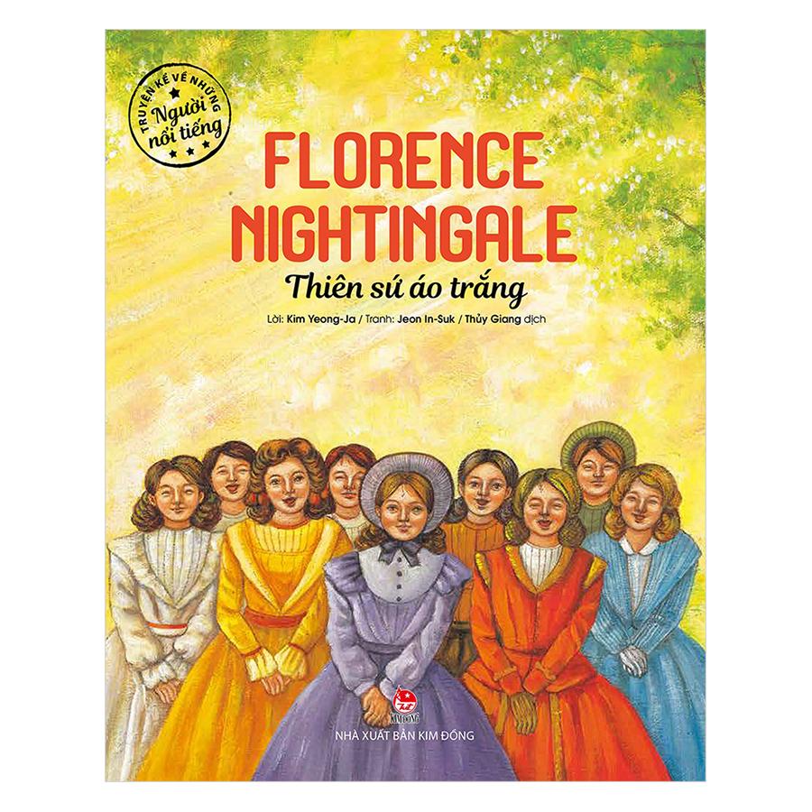 Truyện Kể Về Những Người Nổi Tiếng: Florence Nightingale - Thiên Sứ Áo Trắng