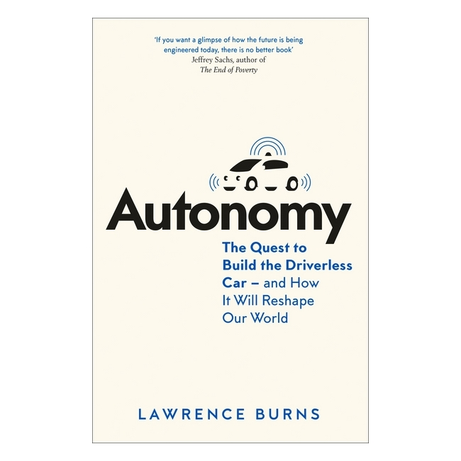 Autonomy : The Quest to Build the Driverless Car - and How it Will Reshape Our World - 1658444 , 1693147705946 , 62_11476959 , 571000 , Autonomy-The-Quest-to-Build-the-Driverless-Car-and-How-it-Will-Reshape-Our-World-62_11476959 , tiki.vn , Autonomy : The Quest to Build the Driverless Car - and How it Will Reshape Our World