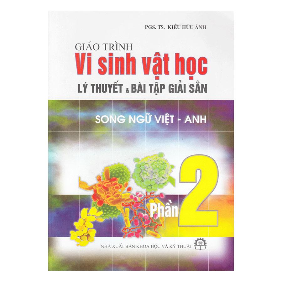 Giáo Trình Vi Sinh Vật Học-Phần 2-Lý Thuyết Và Bài Tập Giải Sẵn - Song Ngữ Việt Anh