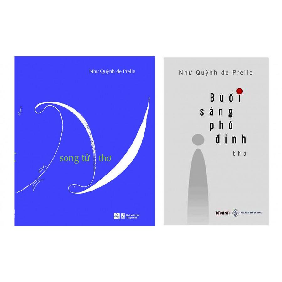 Combo 2 tập thơ của Như Quỳnh de Prelle: Song Tử + Buổi Sáng Phủ Định