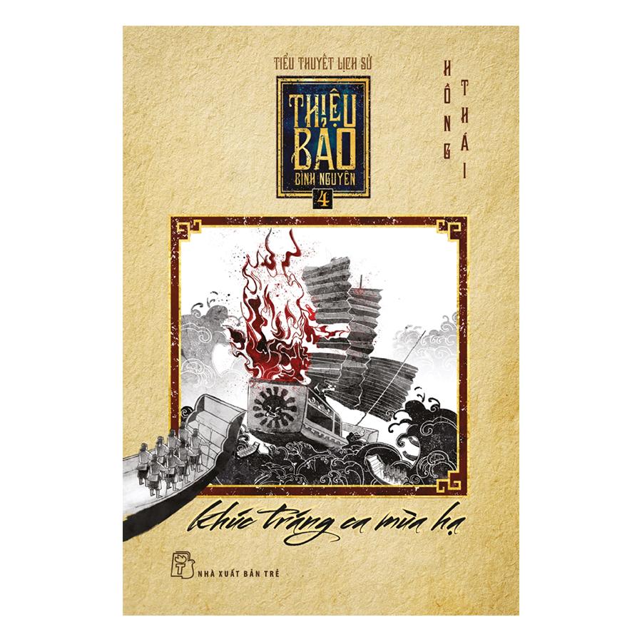 Thiệu Bảo Bình Nguyên 04: Khúc Tráng Ca Mùa Hạ - 20084267 , 3582393662708 , 62_21295473 , 97000 , Thieu-Bao-Binh-Nguyen-04-Khuc-Trang-Ca-Mua-Ha-62_21295473 , tiki.vn , Thiệu Bảo Bình Nguyên 04: Khúc Tráng Ca Mùa Hạ