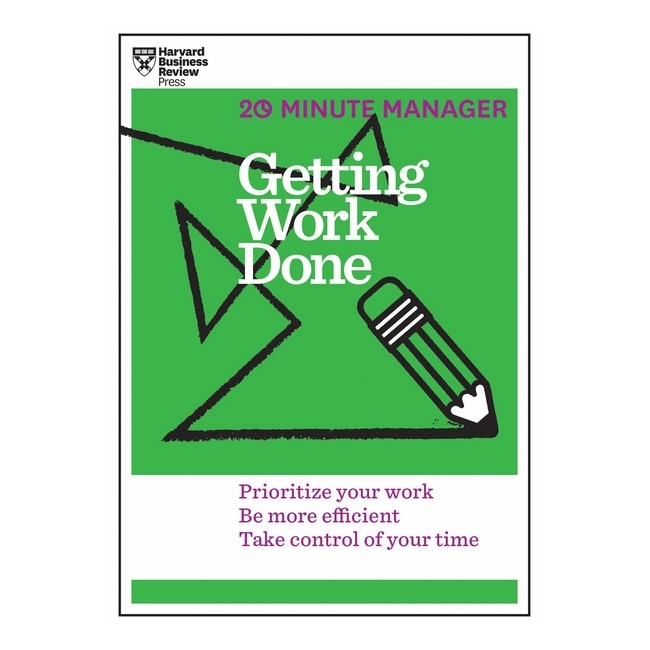 Harvard Business Review: 20 Minute Manager: Getting Work Done