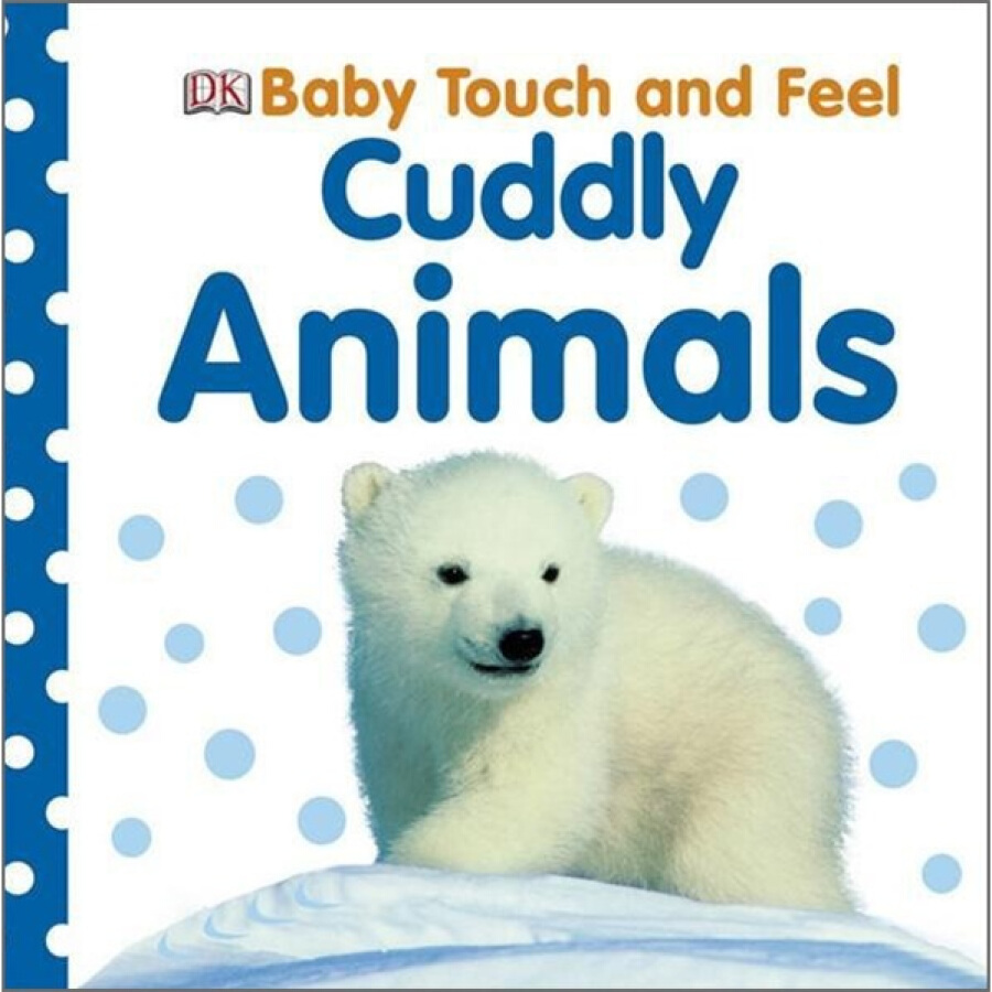 Cuddly Animals (Baby Touch and Feel) - 1238967 , 2404906726558 , 62_5275501 , 133000 , Cuddly-Animals-Baby-Touch-and-Feel-62_5275501 , tiki.vn , Cuddly Animals (Baby Touch and Feel)