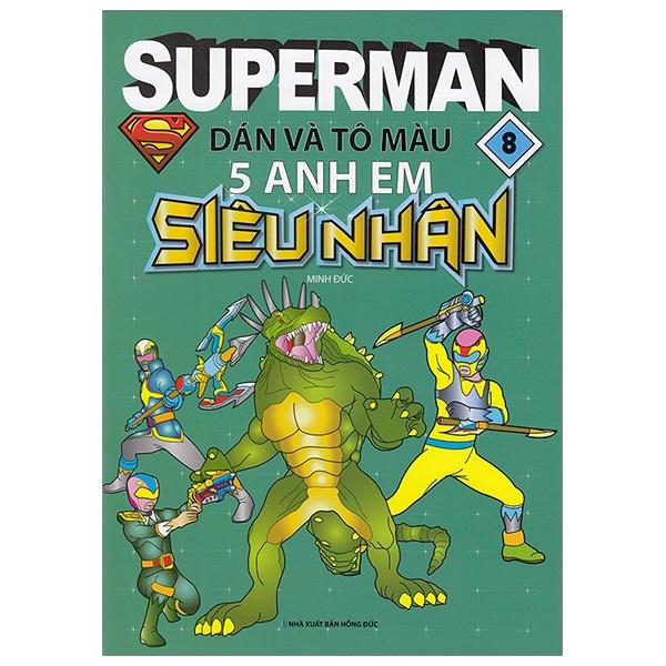 Superman - Dán Và Tô Màu 5 Anh Em Siêu Nhân - Tập 8 - 18439928 , 4862895704489 , 62_24164936 , 19000 , Superman-Dan-Va-To-Mau-5-Anh-Em-Sieu-Nhan-Tap-8-62_24164936 , tiki.vn , Superman - Dán Và Tô Màu 5 Anh Em Siêu Nhân - Tập 8