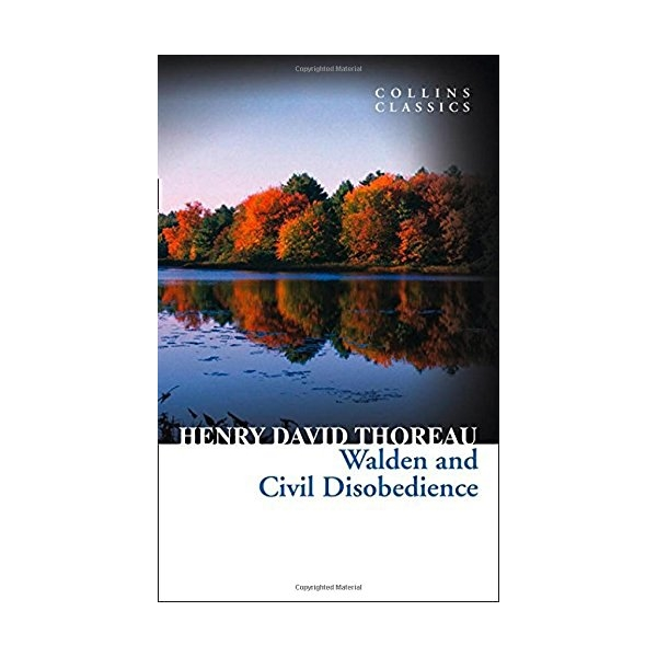 Collins Classics: Walden And Civil Disobedience