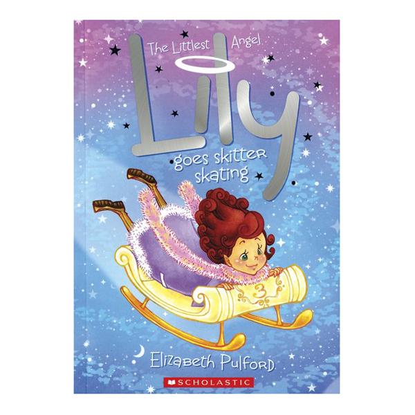 The Littlest Angel Book 3: Lily Goes Skitter Skating