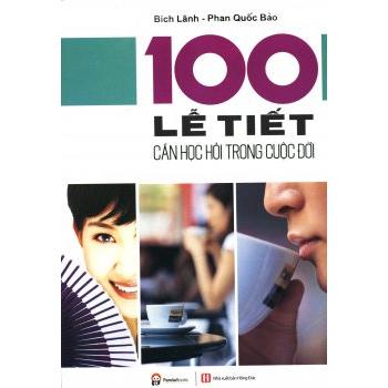 100 Lễ Tiết Cần Học Hỏi Trong Cuộc Đời