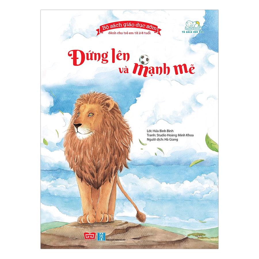 Bộ Sách Giáo Dục Sớm Dành Cho Trẻ Em Từ 2-8 Tuổi - Đứng Lên Và Mạnh Mẽ