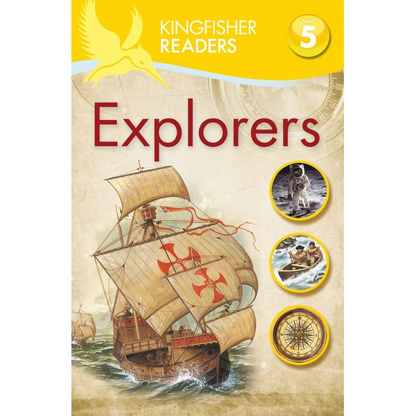 Kingfisher Readers Level 5: Explorers