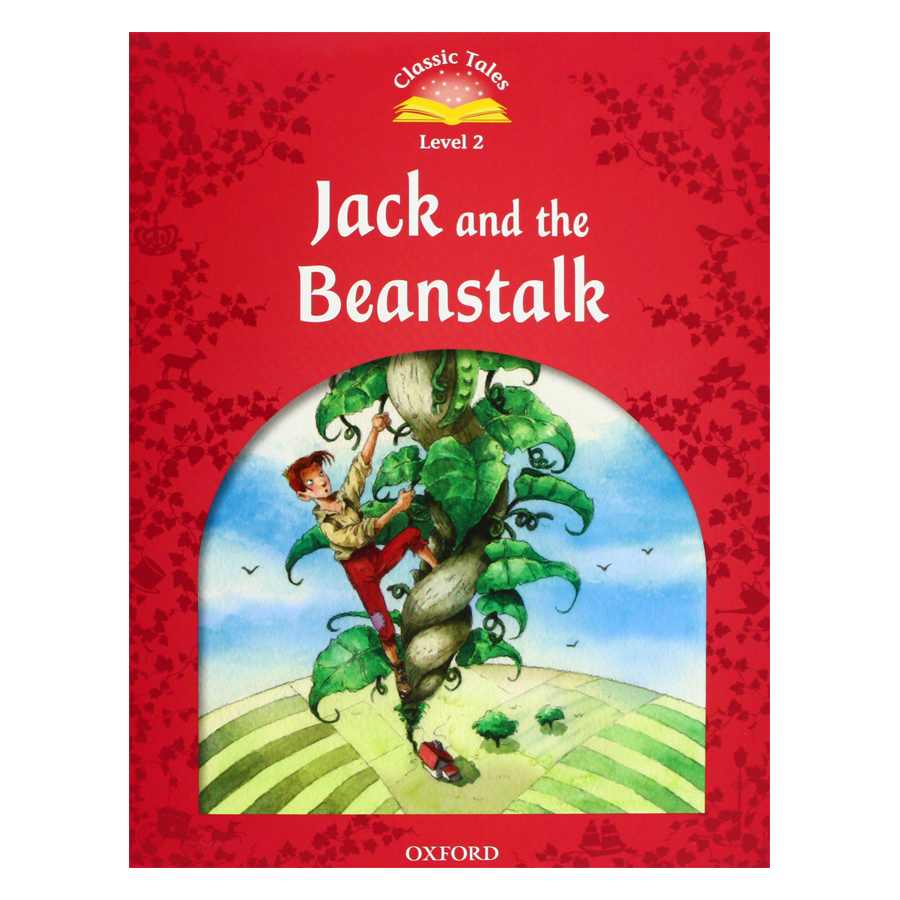 Classic Tales, Second Edition 2: Jack and the Beanstalk