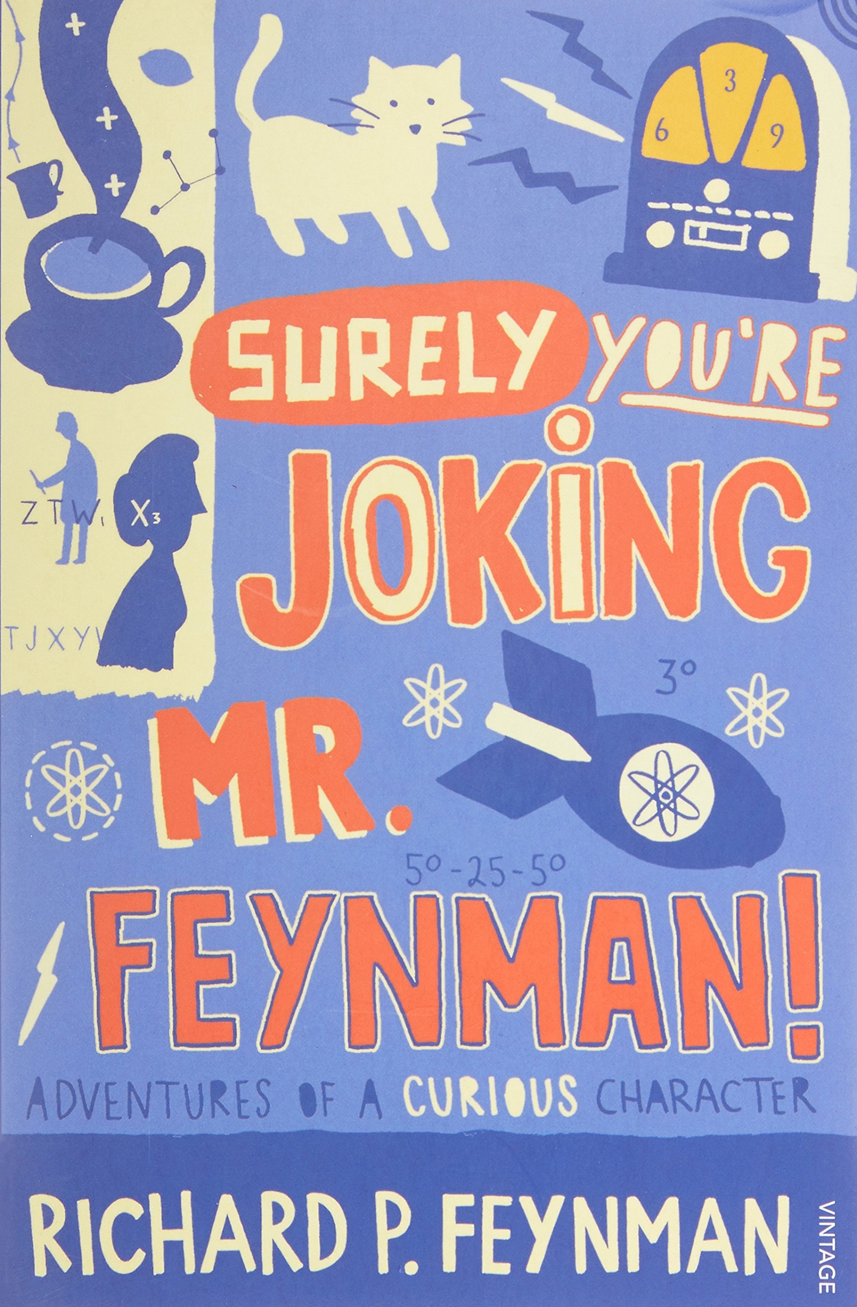 """Surely You're Joking, Mr. Feynman!"": Adventures of a Curious Character as Told to Ralph Leighton"