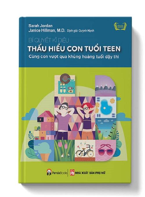 Bí Quyết Kì Diệu Thấu Hiểu Con Tuổi Teen - Cùng Con Vượt Qua Khủng Hoảng Tuổi Dậy Thì