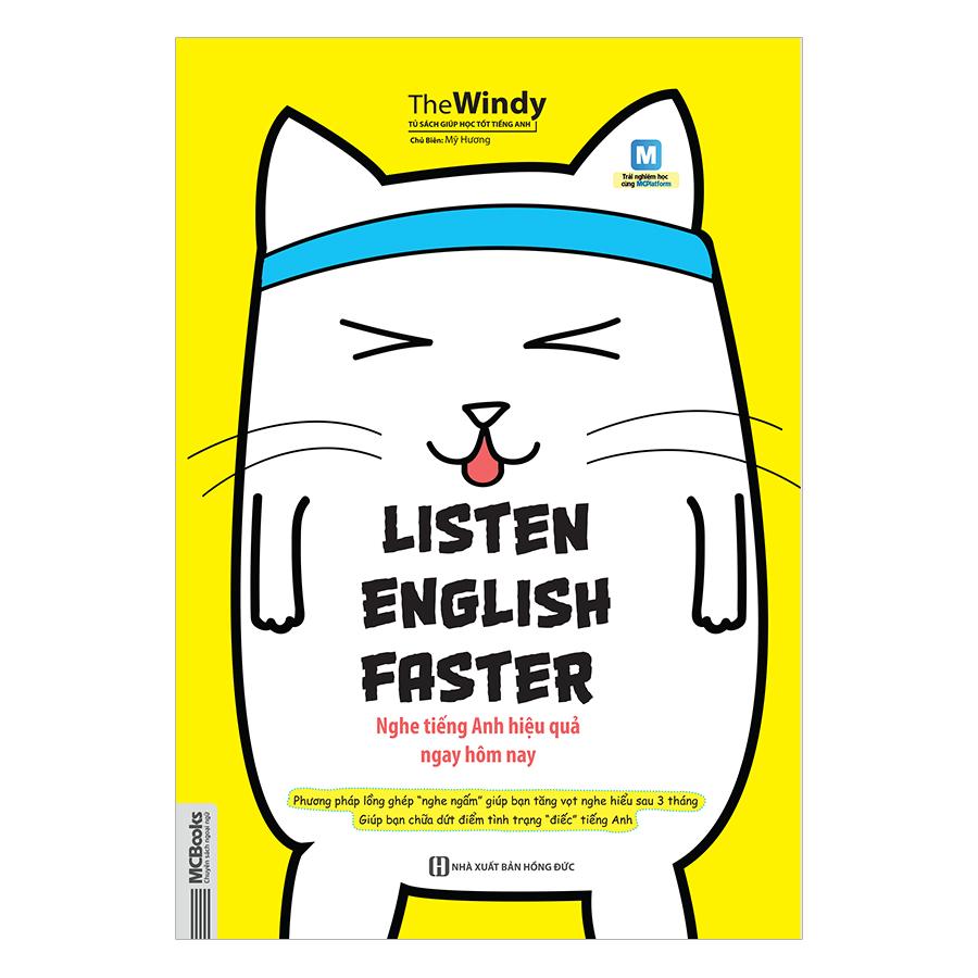 """Listen English faster – Nghe Tiếng Anh Hiệu Quả Ngay Hôm Nay - Phương Pháp Lồng Ghép """"Nghe Ngấm"""" Giúp Bạn Tăng Vọt Nghe Hiểu Sau 3 Tháng"""