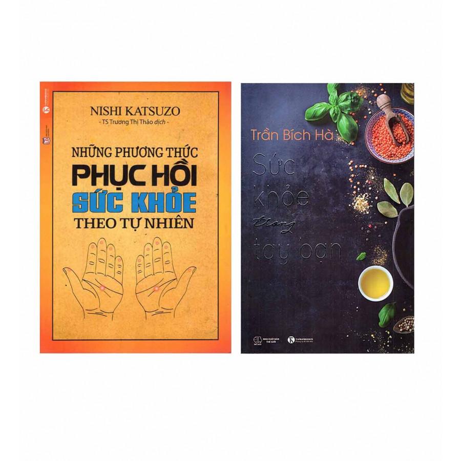 Combo Sách Chăm Sóc Sức Khỏe Những Phương Thức Phục Hồi Sức Khỏe Theo Tự Nhiên (Tái Bản) + Sức Khỏe Trong Tay Bạn