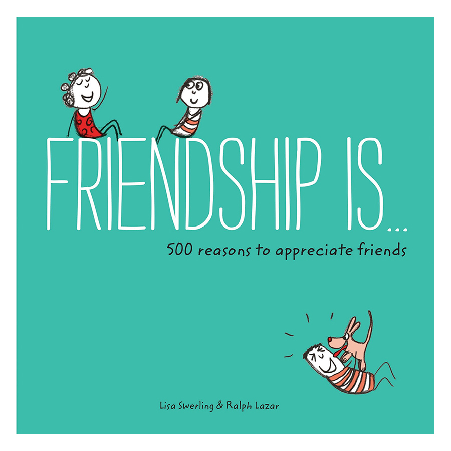 Friendship Is...: 500 Reasons to Appreciate Friends - Happiness Is...