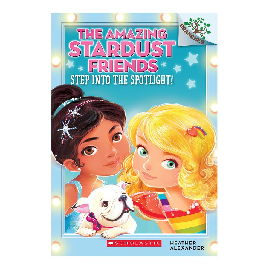 The Amazing Stardust FriendsBook 1: Step Into The Spotlight!