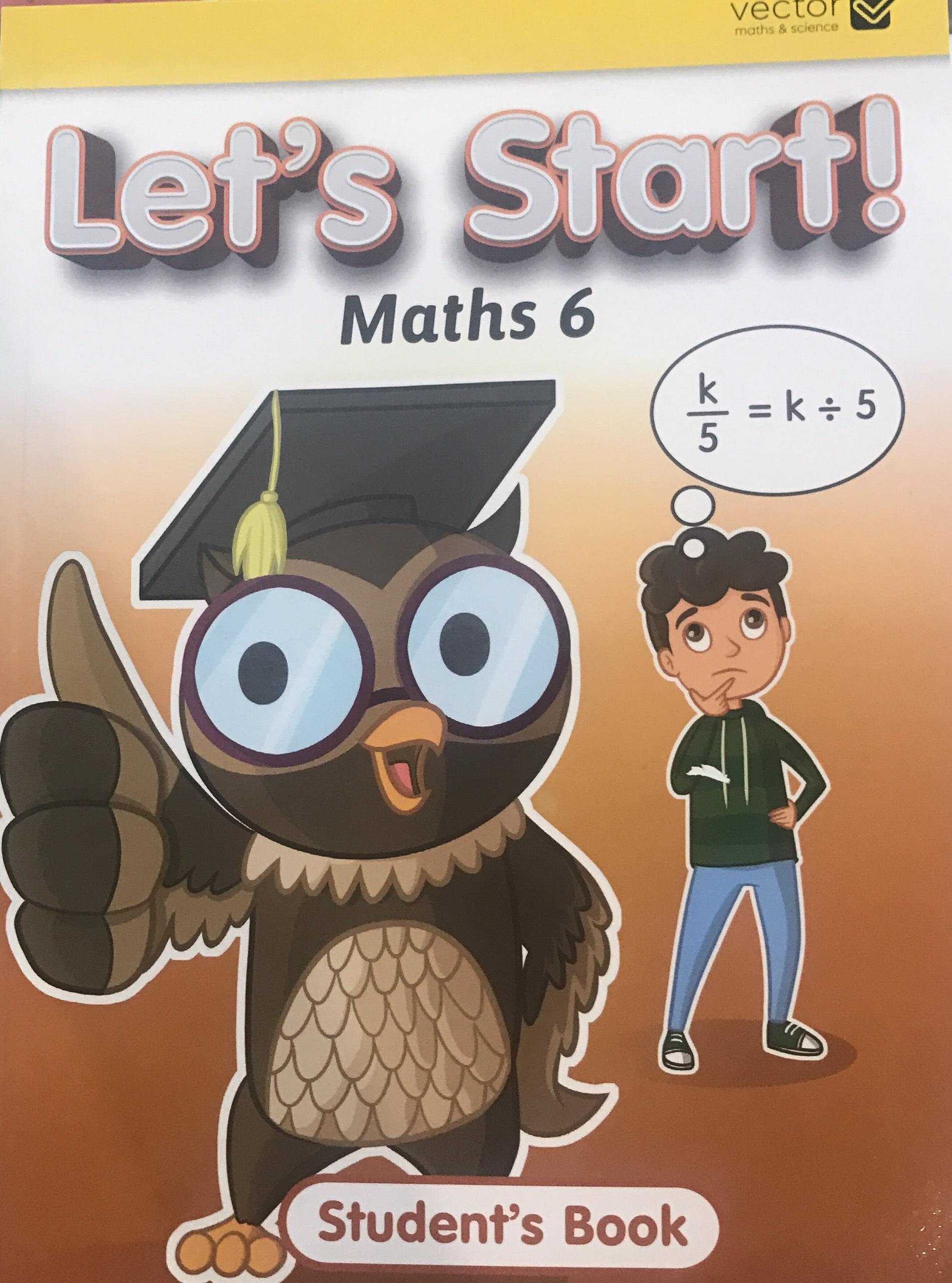 Vector: Sách hệ Singapore - Học toán bằng tiếng Anh - Let's Start Maths 6 Student's Book