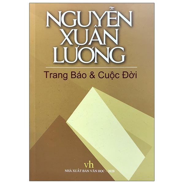 Nguyễn Xuân Lương: Trang Báo Và Cuộc Đời