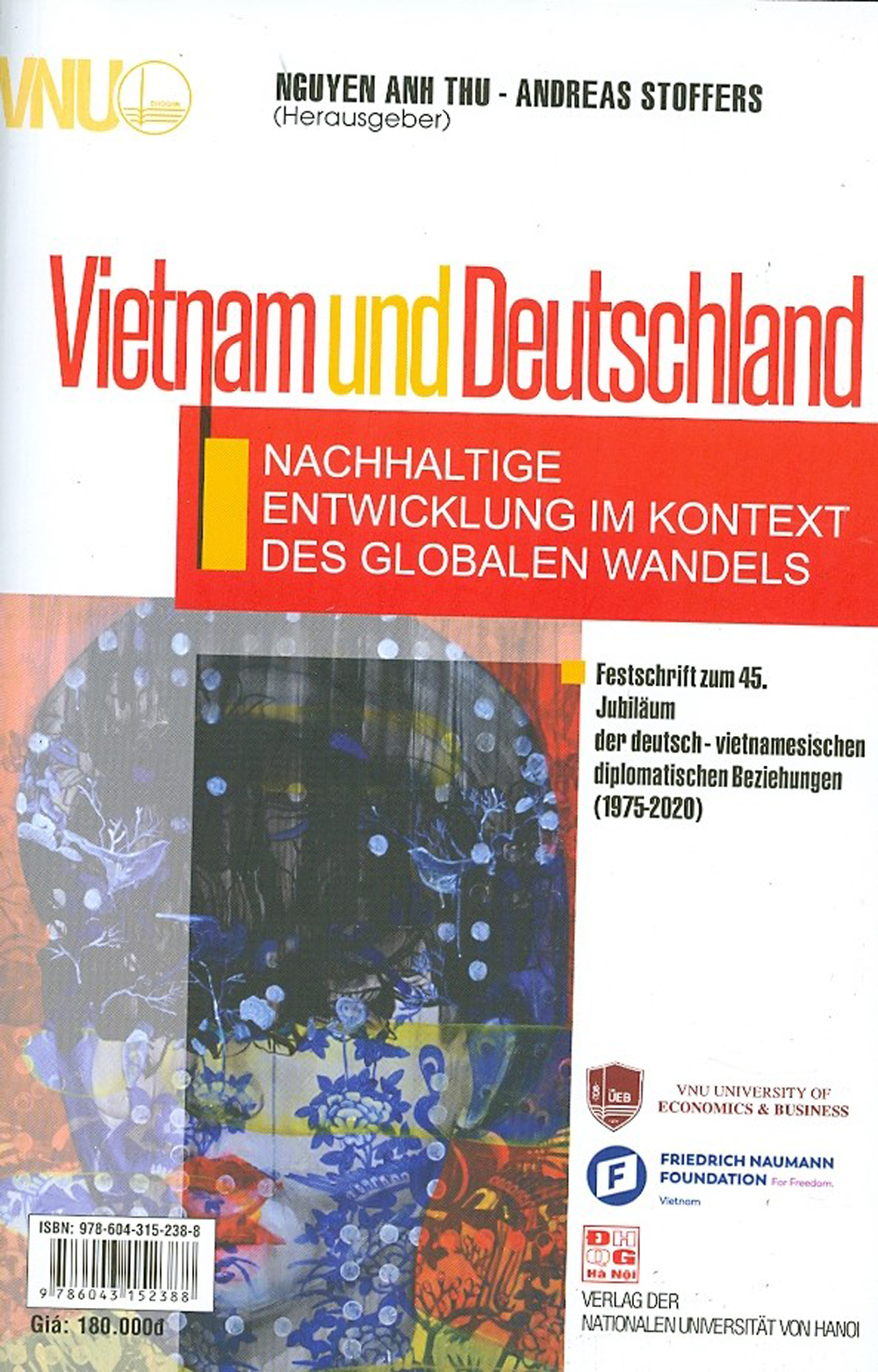 Việt Nam Và Đức - Phát Triển Bền Vững Trong Bối Cảnh Biến Đổi Toàn Cầu - Ấn Bản Kỷ Niệm 45 Năm Quan Hệ Ngoại Giao Việt Nam - Đức (1975-2020)