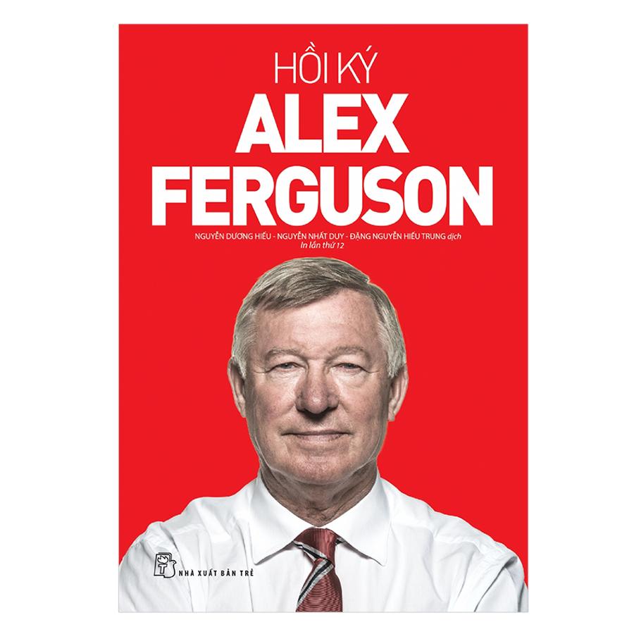 Hồi Ký Alex Ferguson (Tái Bản)