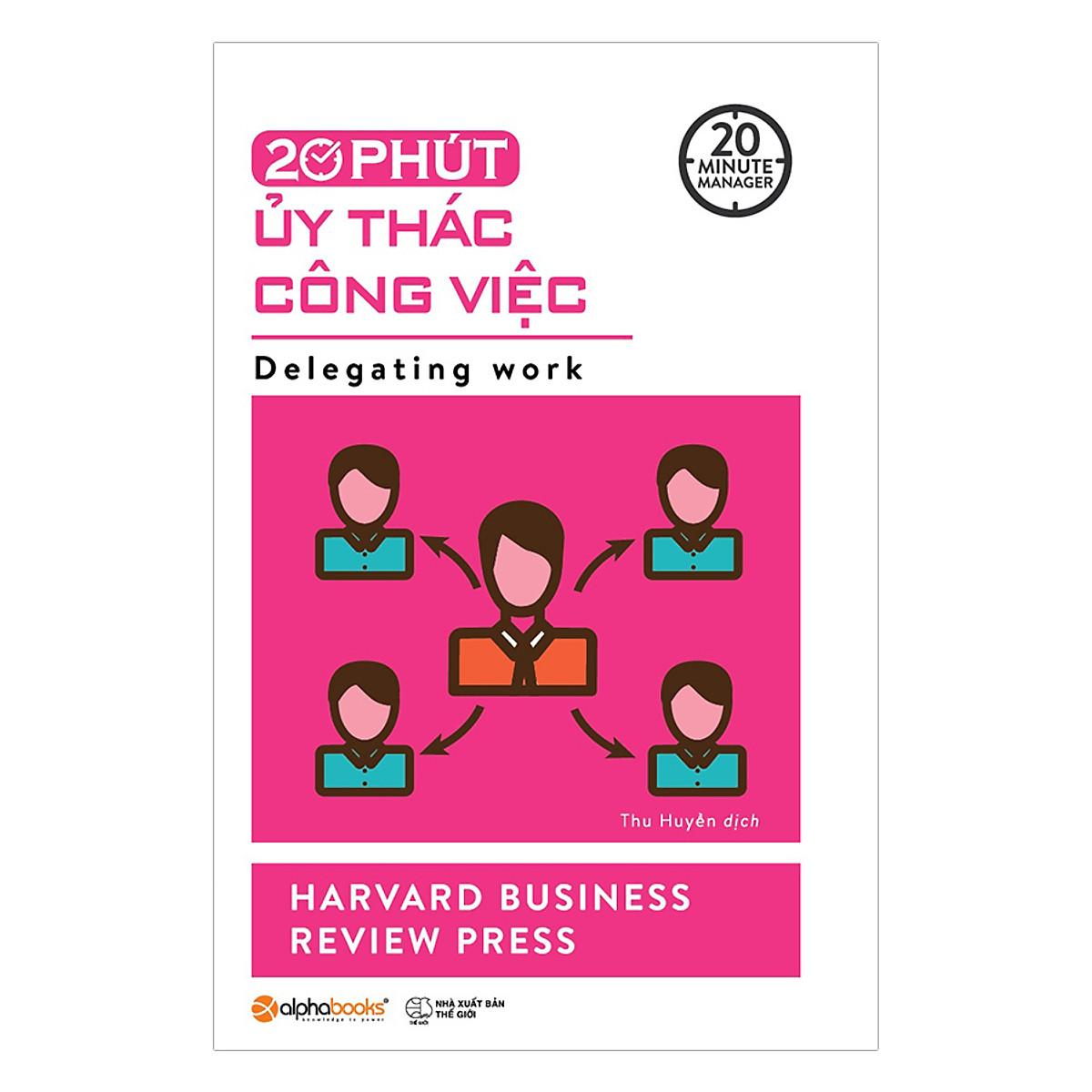 Combo 2 cuốn sách: 20 Phút Ủy Thác Công Việc  + Lãnh Đạo Giỏi Phải Biết Tạo Niềm Vui