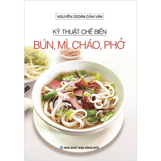Combo 3 Cuốn: Gỏi Salad Các Món Khai Vị - Các Món Giải Khát Ăn Chơi - Kỹ Thuật Chế Biến Bún, Mì, Cháo, Phở.