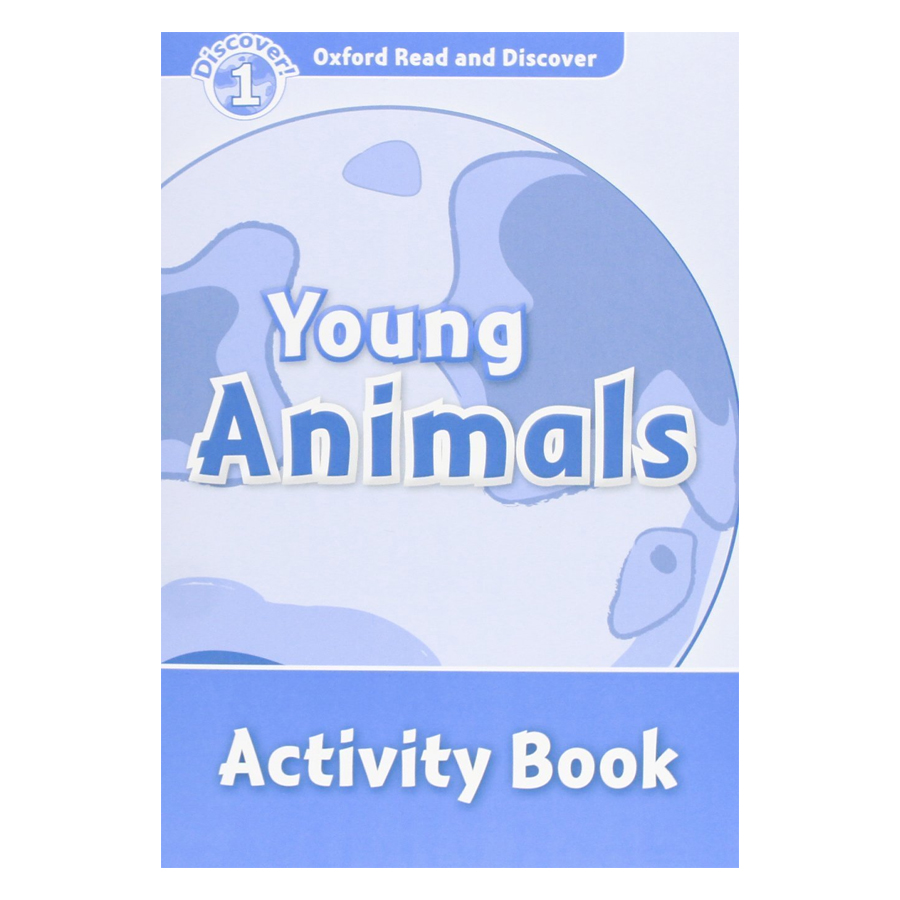 Oxford Read And Discover 1: Young Animals Activity Book