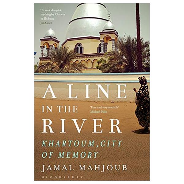 A Line In The River: Khartoum, City Of Memory