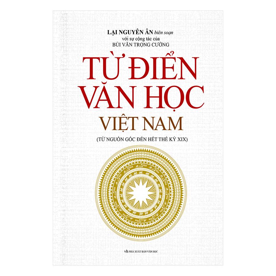 Từ Điển Văn Học Việt Nam (Từ Nguồn Gốc Đến Hết Thế Kỷ XIX)