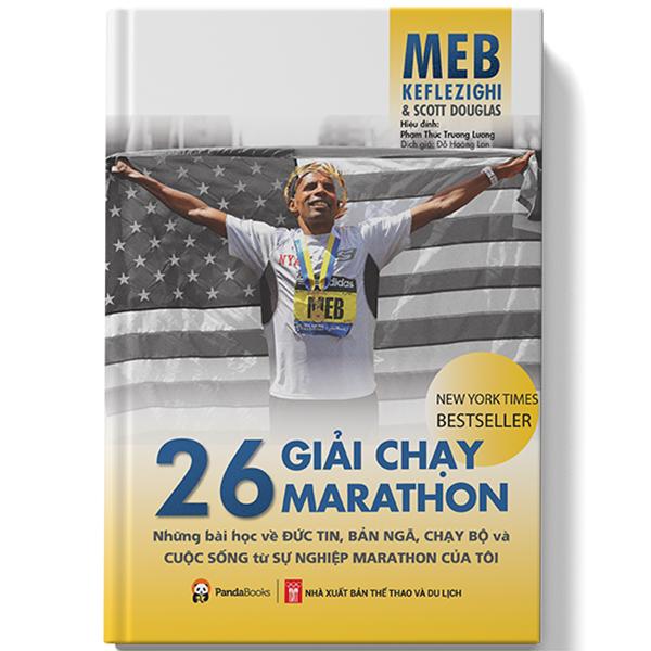 26 Giải Chạy Marathon - Những Bài Học Về Đức Tin, Bản Ngã, Chạy Bộ Và Cuộc Sống Từ Sự Nghiệp Marathon Của Tôi | Tiki