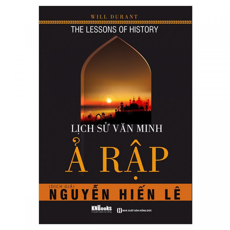 Lịch Sử Văn Minh Ả Rập - Nguyễn Hiến Lê ( tặng kèm bookmark )